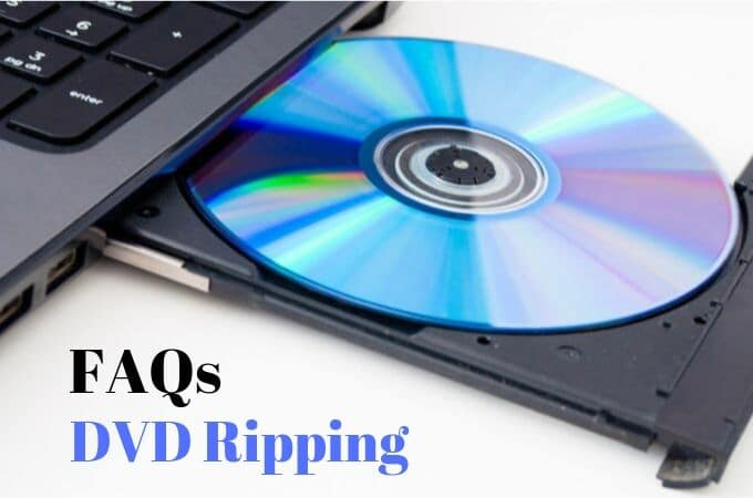 DVD Ripping FAQs