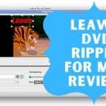 Leawo DVD Ripper for Mac Review