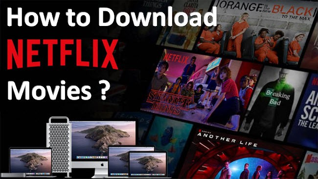 how to download Netflix movies