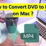 Convert DVD to MP4 on Mac
