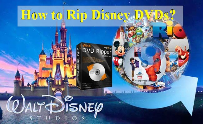 How to Rip Disney DVDs